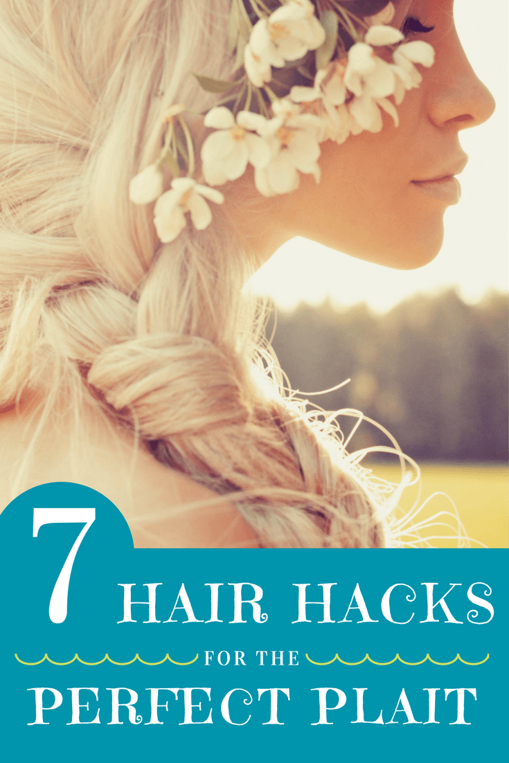 Hair Hacks for the Perfect Plait