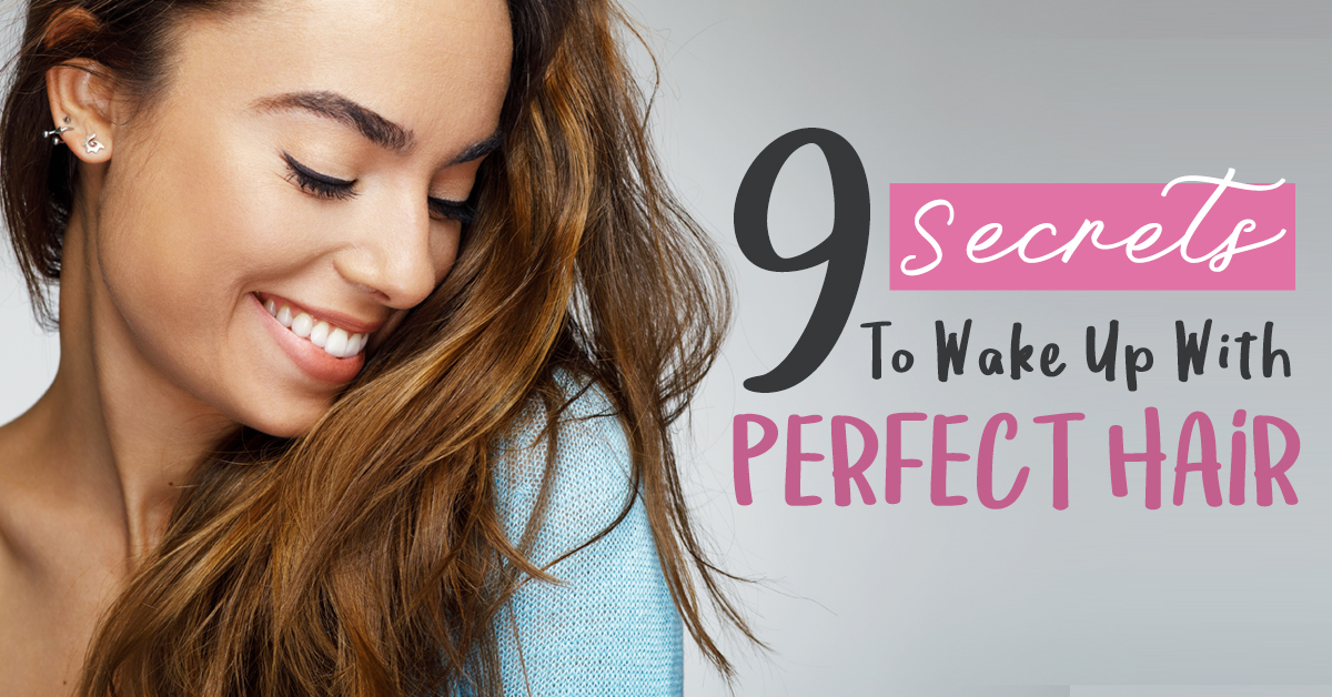 9 Secrets for Waking Up With Perfect Hair