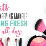 4 Longer Lasting Makeup Secrets