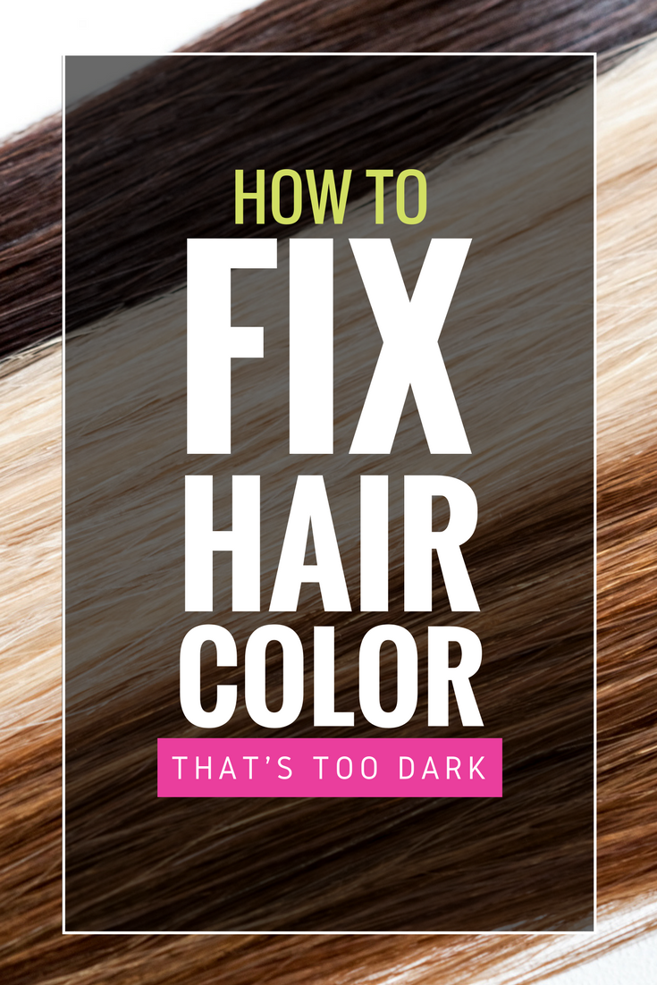 Simple Ways To Fix Hair Color Thats Too Dark