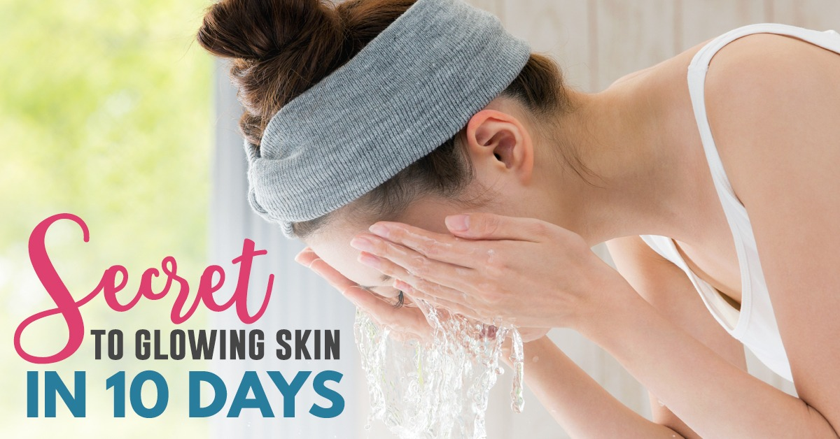 Secret to Glowing Skin in 10 days